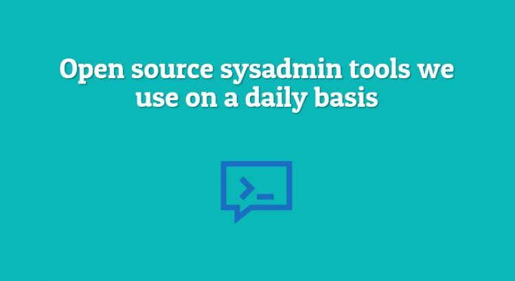 open source sysadmin tools