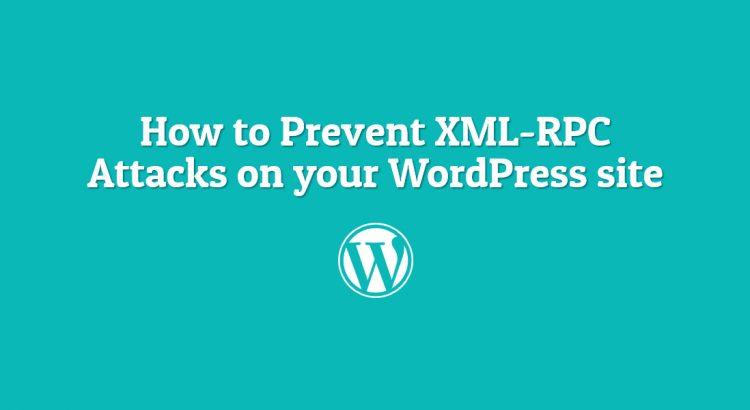 prevent xml-rpc attacks wordpress