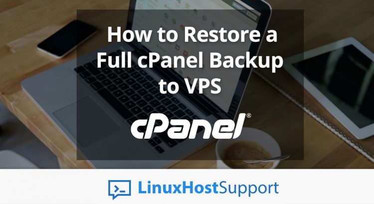 How to Restore a Full cPanel Backup to VPS