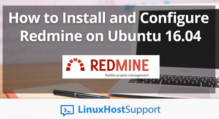 How to Install and Configure Redmine on Ubuntu 16.04