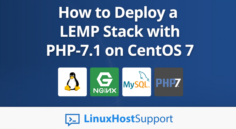 How to deploy a LEMP Stack with PHP 7.1 on CentOS 7