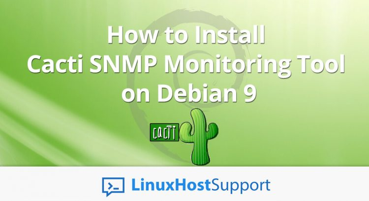 How to Install Cacti SNMP Monitoring Tool on Debian 9