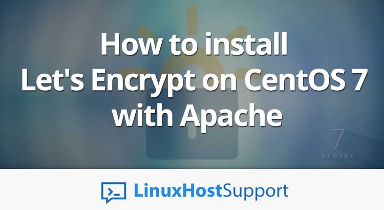 How to install Let's Encrypt on CentOS 7 with Apache