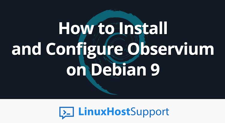 How to Install and Configure Observium on Debian 9