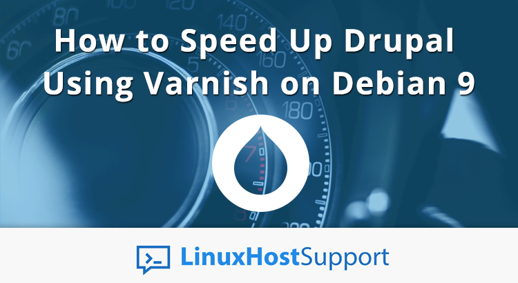 How to speed up Drupal using Varnish on Debian 9