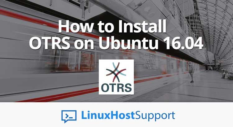 How to Install OTRS on Ubuntu 16.04