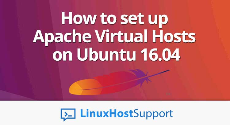 How to set up Apache Virtual Hosts on Ubuntu 16.04