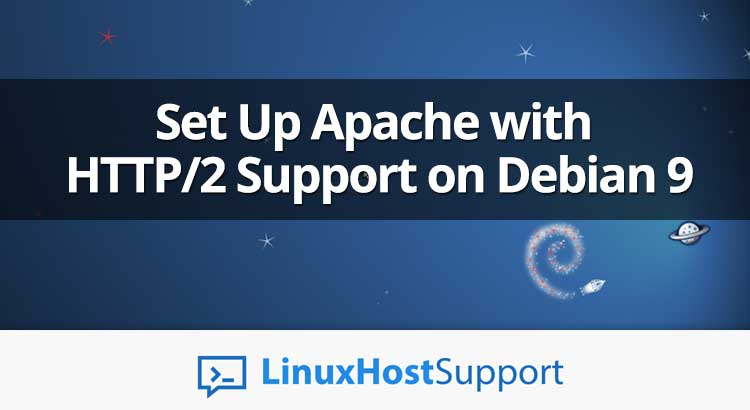 How To Set Up Apache with HTTP/2 Support on Debian 9