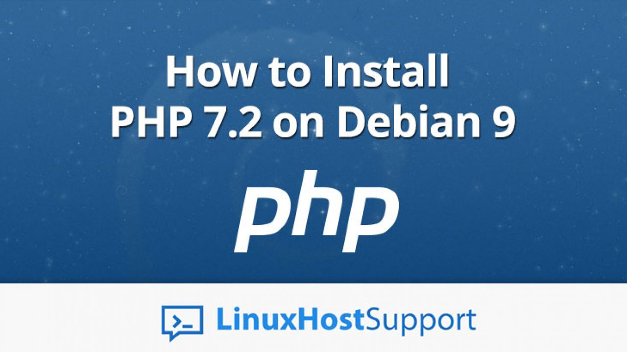 How to Install PHP 7 2 on Debian 9 | LinuxHostSupport