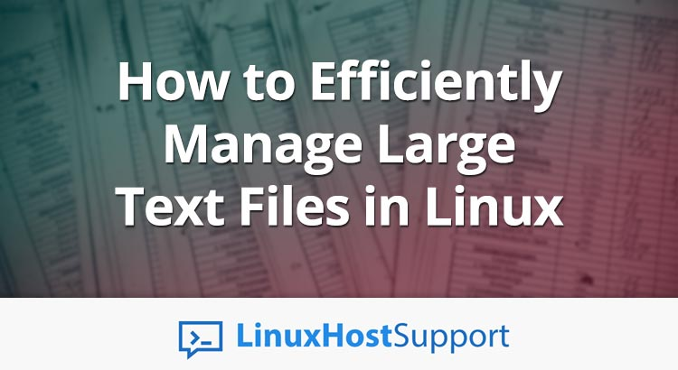 How to Efficiently Manage Text Files in Linux
